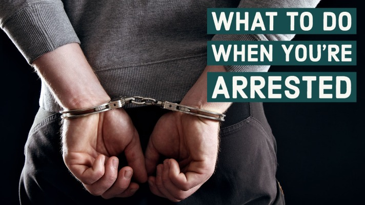what to do when you're arrested